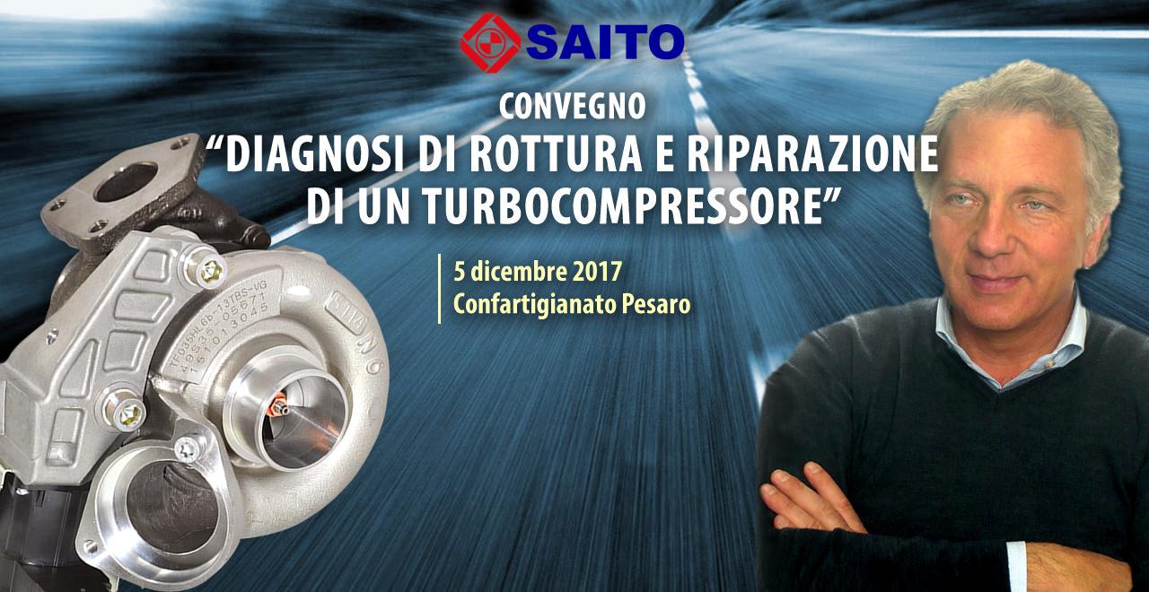 Convegno Diagnosi di rottura e riparazione di un turbocompressore | SAITO